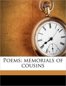 Poems: memorials of cousins