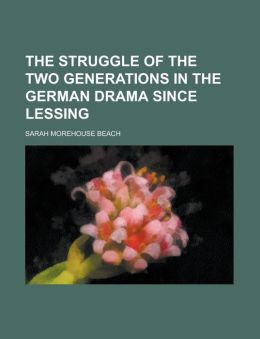 The struggle of the two generations in the German drama since Lessing