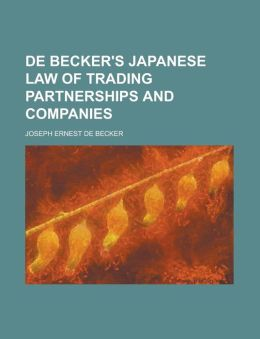 De Becker's Japanese Law of Trading Partnerships and Companies