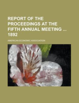 Report of the Proceedings at the Fifth Annual Meeting 1892 Volume 1-6