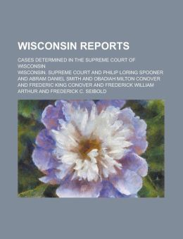 Wisconsin reports; cases determined in the Supreme Court of Wisconsin Volume 14
