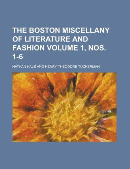 The Boston miscellany of literature and fashion Volume 1, nos. 1-6