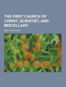 The First Church of Christ, Scientist, and Miscellany