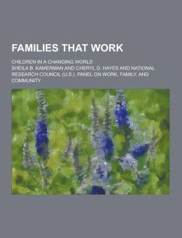 Families That Work; Children in a Changing World