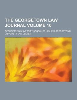 The Georgetown Law Journal Volume 10