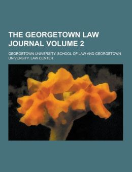 The Georgetown Law Journal Volume 2
