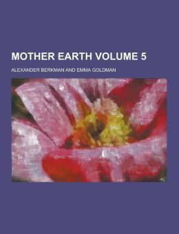 Mother Earth Volume 5