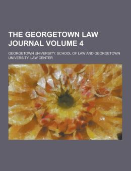 The Georgetown Law Journal Volume 4