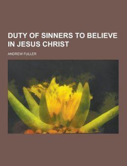 Duty of Sinners to Believe in Jesus Christ