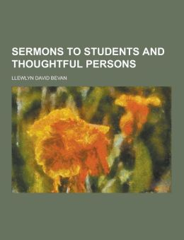 Sermons to Students and Thoughtful Persons