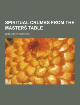 Spiritual Crumbs from the Masters Table