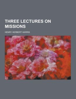 Three Lectures on Missions