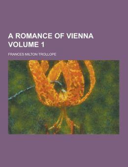 A Romance of Vienna Volume 1