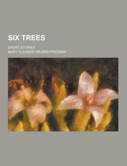 Six Trees; Short Stories