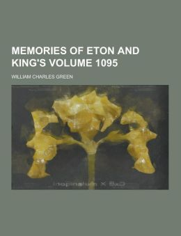Memories of Eton and King's Volume 1095