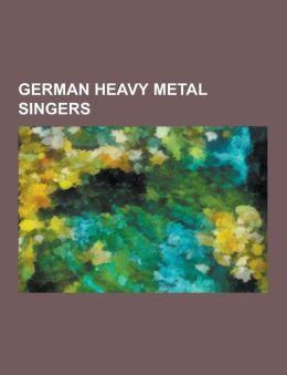 German Heavy Metal Singers: Michael Kiske, Mandy Lion, Andi Deris, Chitral Somapala, Kai Hansen, Sascha Paeth, Richard Z. Kruspe, Till Lindemann,