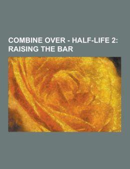 Combine Over - Half-Life 2: Raising the Bar: Half-Life, Half-Life 2: Raising the Bar Images, Advanced Biological Research Lab, Alien Aircraft, Ali