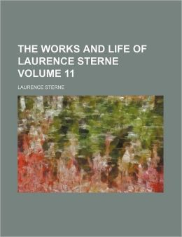 The Works and Life of Laurence Sterne Volume 11