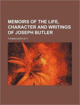 Memoirs of the Life, Character and Writings of Joseph Butler