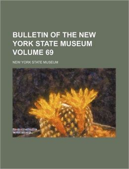Bulletin of the New York State Museum Volume 69