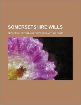 Somersetshire Wills