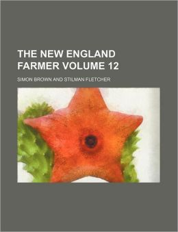 The New England Farmer Volume 12