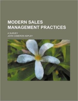 Modern Sales Management Practices; A Survey