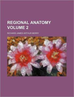 Regional Anatomy Volume 2