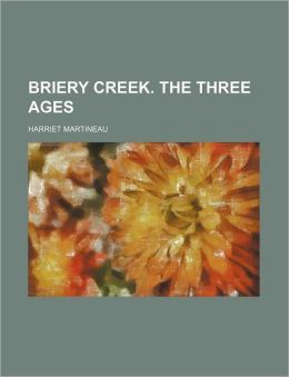 Briery Creek. the Three Ages
