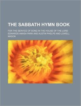 The Sabbath Hymn Book; For the Service of Song in the House of the Lord