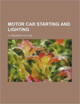 Motor Car Starting and Lighting