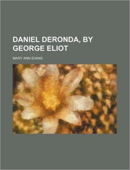 Daniel Deronda, by George Eliot