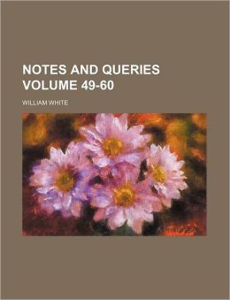 Notes and Queries Volume 49-60