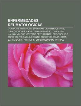 Enfermedades Reumatologicas: Corea de Sydenham, Sindrome de Reiter, Lupus, Osteoporosis, Artritis Reumatoide, Lumbalgia, Hallux Valgus