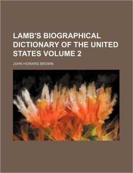 Lamb's Biographical Dictionary of the United States Volume 2