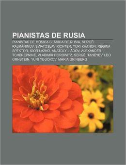 Pianistas de Rusia: Pianistas de Musica Clasica de Rusia, Sergei Rajmaninov, Sviatoslav Richter, Yuri Khanon, Regina Spektor, Igor Lazko