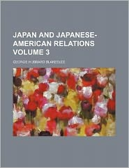 Japan and Japanese-American relations Volume 3