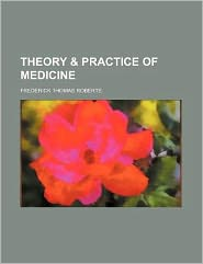 Theory and Practice of Medicine