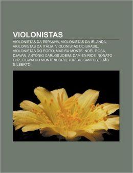 Violonistas: Violonistas Da Espanha, Violonistas Da Irlanda, Violonistas Da It Lia, Violonistas Do Brasil, Violonistas Do Egito, Ma