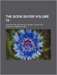 The Book Buyer Volume 16; A Review and Record of Current Literature