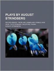 Plays by August Strindberg; Second Series There Are Crimes and Crimes, Miss Julia, the Stronger, Creditors, Pariah