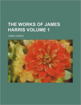 The Works of James Harris Volume 1