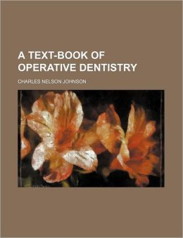 A Text-Book of Operative Dentistry