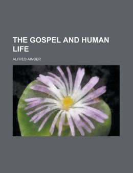 The Gospel and Human Life