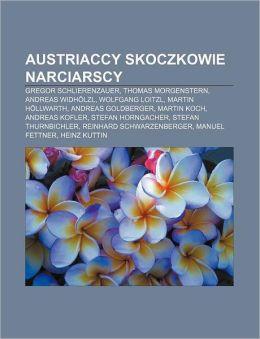 Austriaccy Skoczkowie Narciarscy: Gregor Schlierenzauer, Thomas Morgenstern, Andreas Widh Lzl, Wolfgang Loitzl, Martin H Llwarth