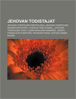 Jehovan Todistajat: Jehovan Todistajien Eskatologia, Jehovan Todistajien Raamatuntulkinta, Charles Taze Russell, Jehovan Todistajien Tavat