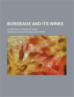 Bordeaux and Its Wines; Classified in Order of Merit