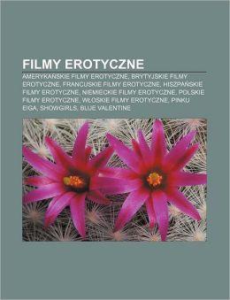 Filmy Erotyczne: Ameryka Skie Filmy Erotyczne, Brytyjskie Filmy Erotyczne, Francuskie Filmy Erotyczne, Hiszpa Skie Filmy Erotyczne
