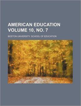 American education Volume 10, no. 7