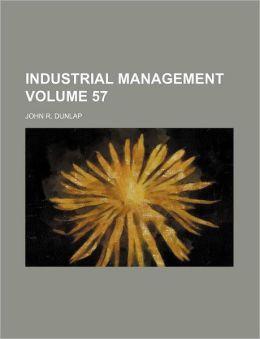 Industrial management Volume 57